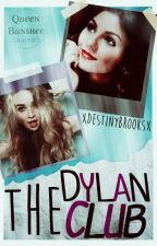 The Dylan club. by xDestinyBrooksx