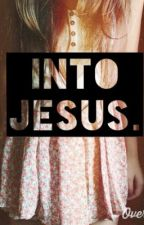 Into Jesus by horan_cookies