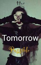 Tomorrow possible [COMPLETED] by DoubleARA