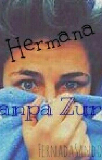 La Hermana de Juanpa Zurita (Pausada ❤)