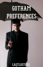 Gotham Preferences by LastLostGirl