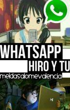 whatsapp hiro y tu (COMPLETA) by ImeldaSalomeValencia