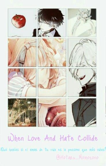 When Love And Hate Collide *Subaru Sakamaki Y Tú*