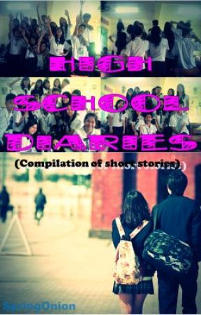 High School Diaries (Compilation of short stories) by SpringOnion
