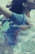 Alive In Wonderland by DeadParrot