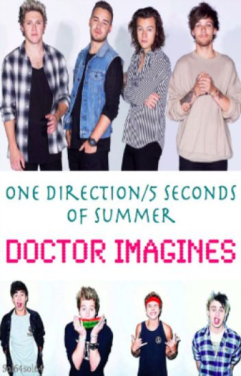 One Direction/5SOS Doctor Imagines