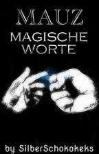 Magische Worte | mauz [×] by SilberSchokokeks