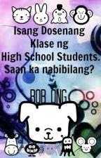 Isang Dosenang Klase ng High School Students. Saan ka nabibilang? -Bob Ong by HikaruChiin