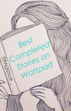 Best Completed Stories on Wattpad by alrightyeah