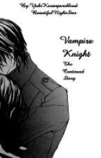 Vampire Knight Season 3 The Continued Story by YukiKuranpureblood