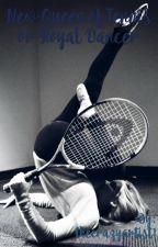 New Queen of Tennis or Royal Dancer by thecrazyartist1
