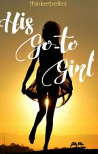 His Go-to Girl by thinkerbellez