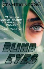 Blind Eyes by itsmeblackSG