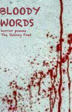 Bloody Words by TheSkinnyPoet