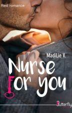 Nurse for you (sous contrat d'édition)  by MadiLieAuteur