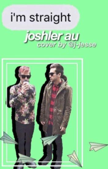 I'm Straight {Joshler AU}