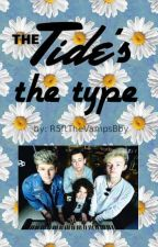 The Tide's The Type. by R5ftTheVampsBby