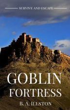 Goblin Fortress by BAIllston