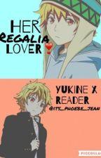 Her Regalia Lover (Yukine X Reader) by krm-akabitchi