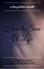 How to Save a Life by Serena-Catherine