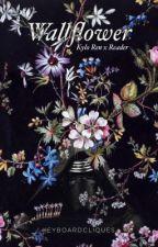 Wallflower • Kylo Ren x Reader by fareastnearnorth