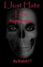 I Just Hate Life (Depression)  by DemonPePamant6669