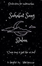 Sahabat Sang Bulan by DillaShezza