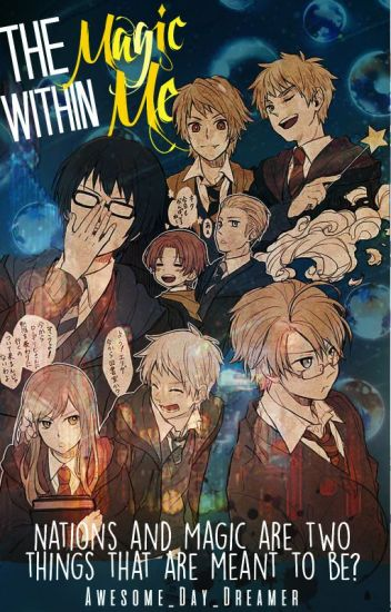 The Magic Within Me (Pottertalia/Harry Potter X Hetalia Crossover Fanfic)