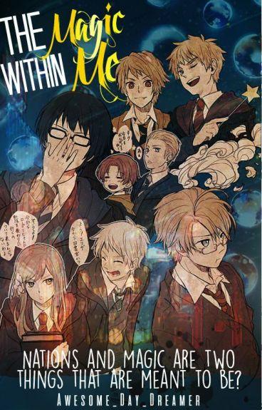 The Magic Within Me (Pottertalia/Harry Potter X Hetalia Crossover Fanfic)
