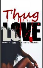 Thug Love - de Andreia Neto e Tânia Trovoada by Cookie_Andruca