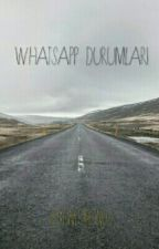 ~WhatsApp Durumları~ by onlubunlu