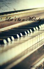 Let's be a Melody by WinnieXWinnie