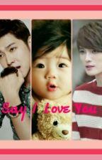 Say I Love You by kiijukii