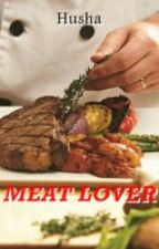 MEAT LOVER by Husha_narusa