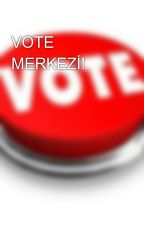 VOTE MERKEZİ! by VoteVote1