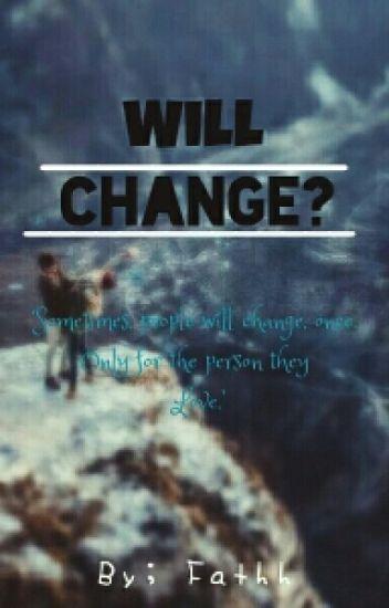 Will Change?