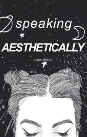 speaking aesthetically by opacities