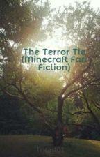 The Terror Tie (Minecraft Fan Fiction) by Tricast01