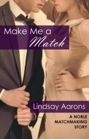 Make Me a Match (Noble Matchmaking Series #2) by LindsayAarons