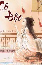 Cô độc (full) - Diệp Lạc Vô Tâm by Annie_Ju