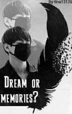 Dream or memories? [V BTS] by tina13126
