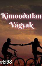 Kimondatlan Vágyak (+18) by tbarbi98