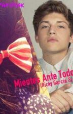 Mientes ante todos ( Ricky garcia & Tu) by tafipink