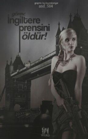 Görev:İngiltere Prensini Öldür! by asd_584