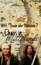 WtH - Traum oder Albtraum? - Chaos in Mittelerde by Lukida-Atlas