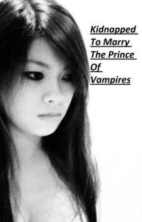 Kidnapped to Marry the Prince of Vampires by bridge16
