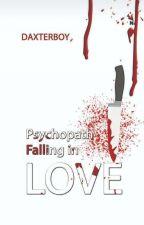 Psychopath Falling In Love by Daxterboy