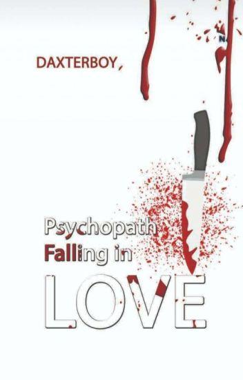 Psychopath Falling In Love