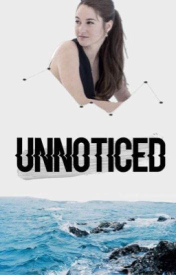 Unnoticed - Contemporary Fan Fiction