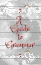 A Guide to Grammar by cryingkilljoy